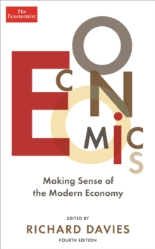 The Economist: Economics 4th edition : Making sense of the Modern Economy, Paperback Book