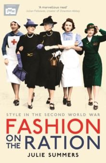 Fashion on the Ration : Style in the Second World War, Paperback Book