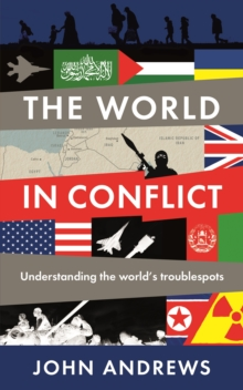 The World in Conflict : Understanding the world's troublespots, Paperback Book