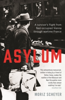 Asylum : A Survivor's Flight from Nazi-Occupied Vienna Through Wartime France, Hardback Book