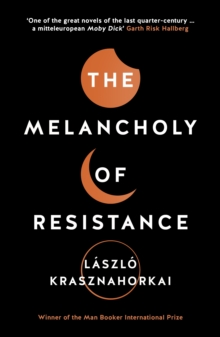 The Melancholy of Resistance, Paperback Book