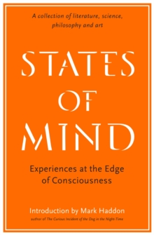 States of Mind : Experiences at the Edge of Consciousness - An Anthology, Paperback / softback Book