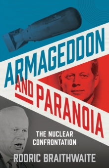 Armageddon and Paranoia : The Nuclear Confrontation, Hardback Book