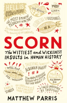 Scorn : The Wittiest and Wickedest Insults in Human History, Hardback Book