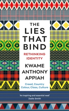 The Lies That Bind : Rethinking Identity, Paperback / softback Book