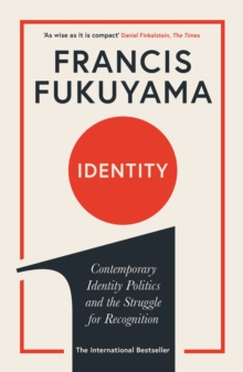 Identity : Contemporary Identity Politics and the Struggle for Recognition, Paperback / softback Book