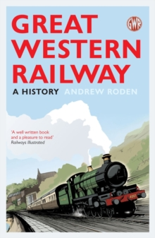 Great Western Railway : A History, Paperback Book
