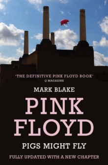 Pigs Might Fly : The Inside Story of Pink Floyd, Paperback / softback Book