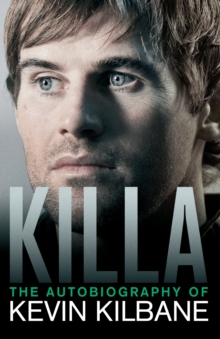 Killa : The Autobiography of Kevin Kilbane, Paperback Book
