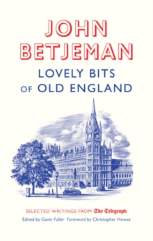 Lovely Bits of Old England : John Betjeman at The Telegraph, Paperback Book