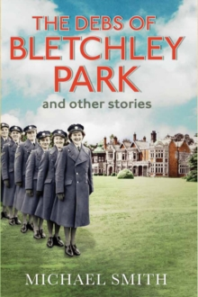 The Debs of Bletchley Park and Other Stories, Hardback Book