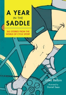 A Year in the Saddle : 365 Stories from the World of Cycle Sport, Hardback Book
