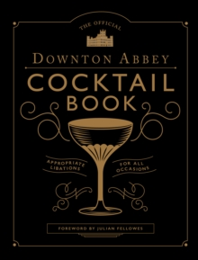 The Official Downton Abbey Cocktail Book, Hardback Book