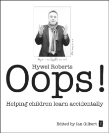 Oops! : Helping Children Learn Accidentally, Paperback / softback Book