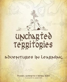 Uncharted Territories : Adventures In Learning, Paperback / softback Book