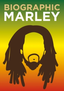 Biographic: Marley : Great Lives in Graphic Form, Hardback Book