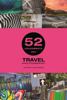 52 Assignments : Travel Photography, Hardback Book