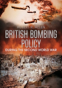 British Bombing Policy During the Second World War, Paperback / softback Book