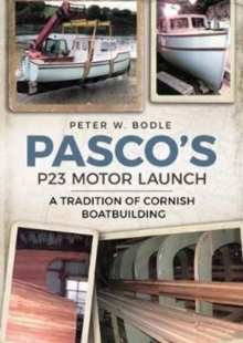Pasco's P23 Motor Launch : A Tradition of Cornish Boatbuilding, Paperback / softback Book