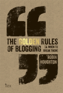The Golden Rules of Blogging, Paperback Book