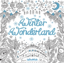 Winter Wonderland : A Magical Colouring Adventure, Paperback Book
