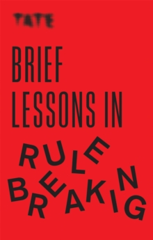 Tate: Brief Lessons in Rule Breaking, Paperback / softback Book