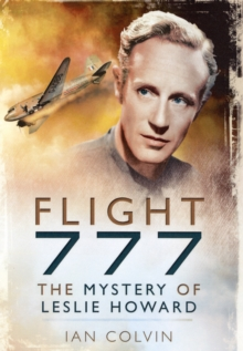 Flight 777 : The Mystery of Leslie Howard, Hardback Book