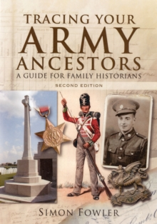 Tracing Your Army Ancestors : A Guide for Family Historians, Paperback Book