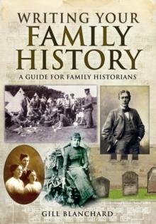 Writing Your Family History, Paperback Book