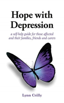 Hope with Depression : a self-help guide for those affected and their families, friends and carers