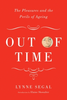 Out of Time : The Pleasures and Perils of Ageing, Hardback Book