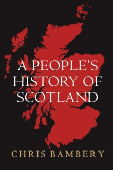 A People's History of Scotland, Paperback Book