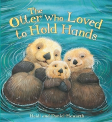 The Storytime: the Otter Who Loved to Hold Hands, Paperback Book