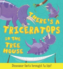 What If a Dinosaur: There's a Triceratops in the Tree House, Paperback Book