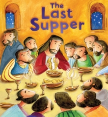 New Testament: the Last Supper (My First Bible Stories), Paperback Book