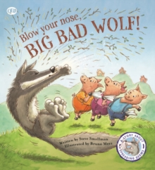 Fairy Tales Gone Wrong: Blow Your Nose, Big Bad Wolf : A Story About Spreading Germs, Paperback Book