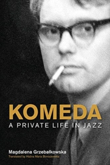 Komeda : A Private Life in Jazz, Hardback Book