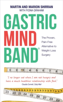 The Gastric Mind Band (R) : The Proven, Pain-Free Alternative to Weight-Loss Surgery, Paperback Book
