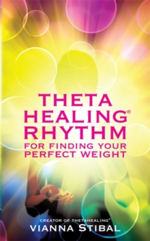 ThetaHealing (R) Rhythm for Finding Your Perfect Weight, Paperback Book
