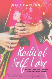 Radical Self-Love : A Guide to Loving Yourself and Living Your Dreams, Paperback Book