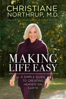 Making Life Easy : How the Divine Inside Can Heal Your Body and Your Life, Paperback Book