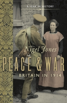 Peace and War : Britain in 1914, Paperback Book