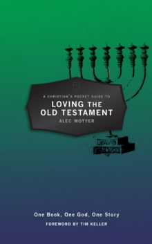 A Christian's Pocket Guide to Loving The Old Testament : One Book, One God, One Story, Paperback Book