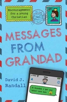 Messages From Grandad : Encouragement for a Young Christian