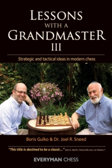 Lessons with a Grandmaster 3 : Strategic and Tactical Ideas in Modern Chess, Paperback / softback Book