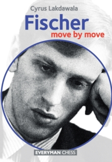 Fischer: Move by Move, Paperback Book