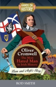 Oliver Cromwell : The Most Hated man in Ireland, Paperback Book