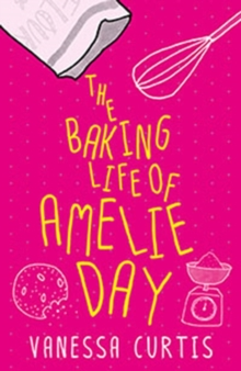 The Baking Life of Amelie Day, Paperback Book