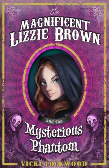 The Magnificent Lizzie Brown and the Mysterious Phantom, Paperback Book