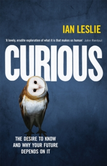 Curious : The Desire to Know and Why Your Future Depends on it, Paperback Book